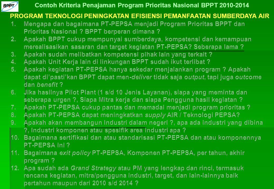 PROGRAM TEKNOLOGI PENINGKATAN EFISIENSI PEMANFAATAN SUMBERDAYA AIR Contoh Kriteria Penajaman Program Prioritas Nasional BPPT 2010-2014