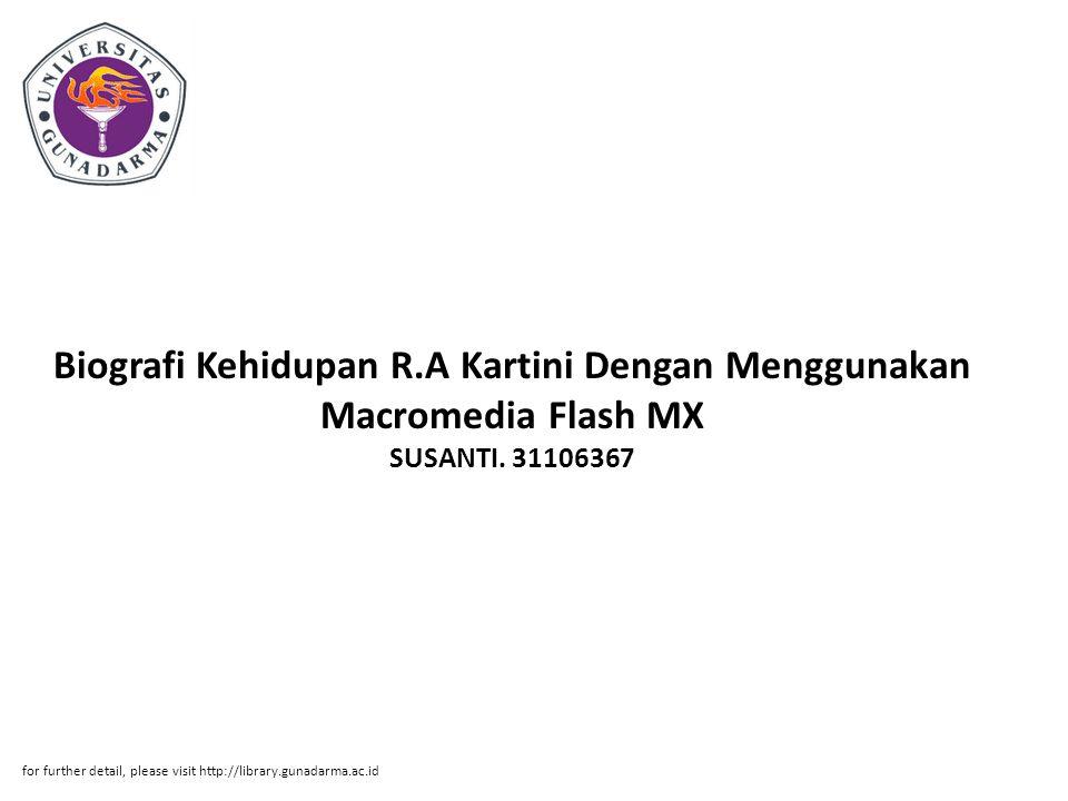 Biografi Kehidupan R.A Kartini Dengan Menggunakan Macromedia Flash MX SUSANTI.