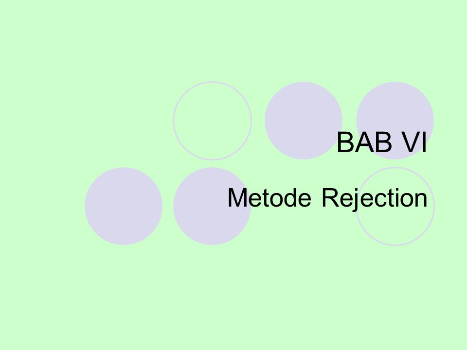 Metode kedua yaitu metode Rejection.