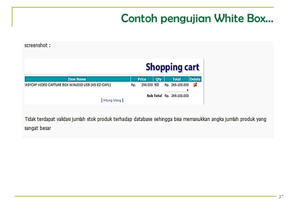 Contoh pengujian White Box... 37