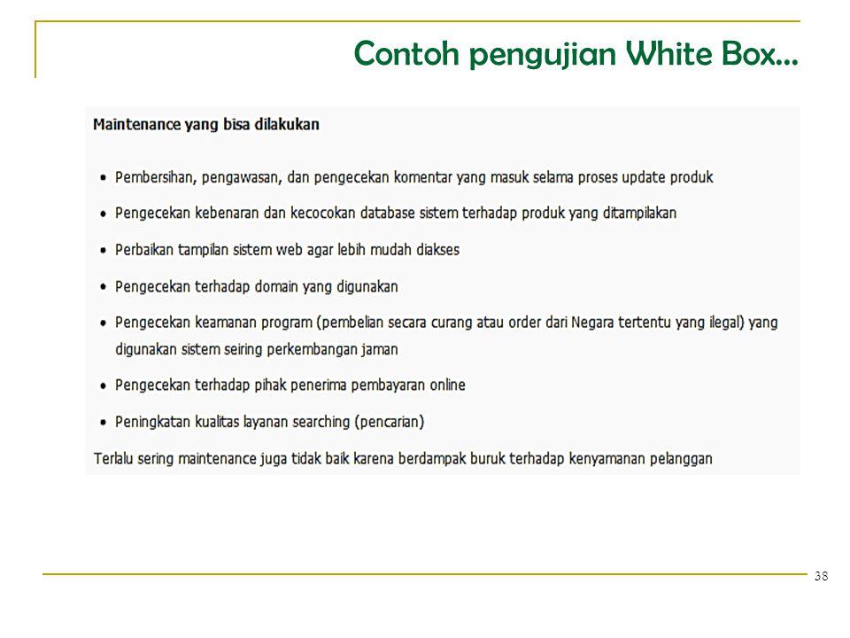 Contoh pengujian White Box... 38
