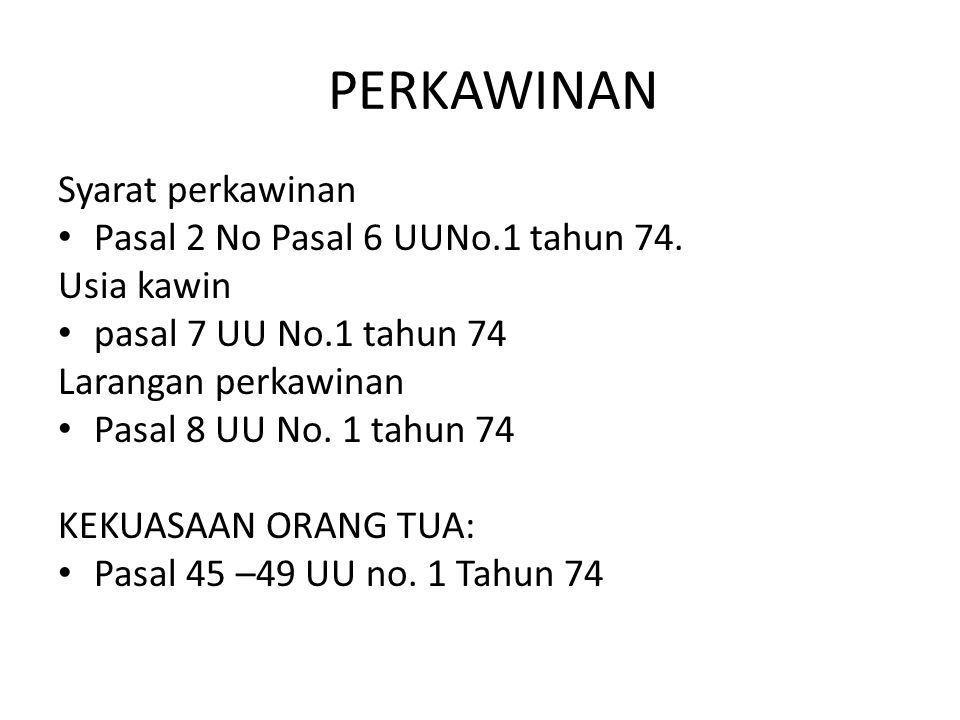 PERKAWINAN Syarat perkawinan Pasal 2 No Pasal 6 UUNo.1 tahun 74.
