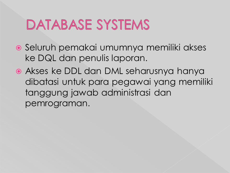  Seluruh pemakai umumnya memiliki akses ke DQL dan penulis laporan.