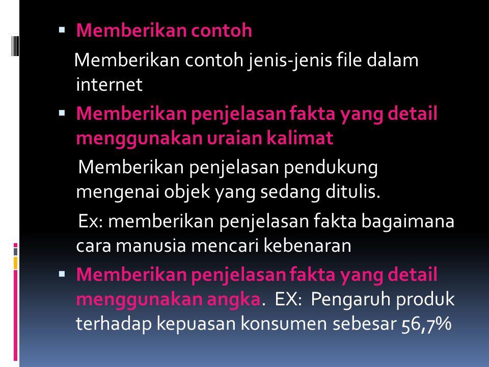  Memberikan contoh Memberikan contoh jenis-jenis file dalam internet  Memberikan penjelasan fakta yang detail menggunakan uraian kalimat Memberikan