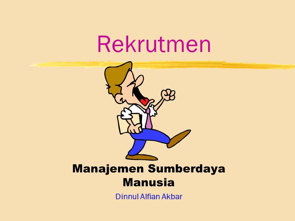 Rekrutmen Manajemen Sumberdaya Manusia Dinnul Alfian Akbar