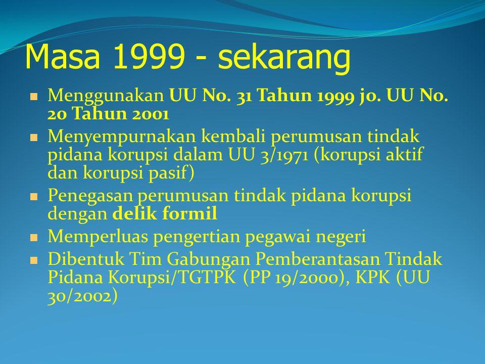 Masa 1999 - sekarang Menggunakan UU No.31 Tahun 1999 jo.