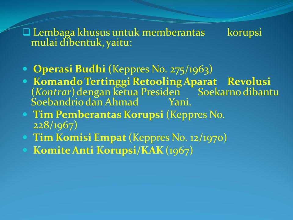  Lembaga khusus untuk memberantas korupsi mulai dibentuk, yaitu: Operasi Budhi (Keppres No.