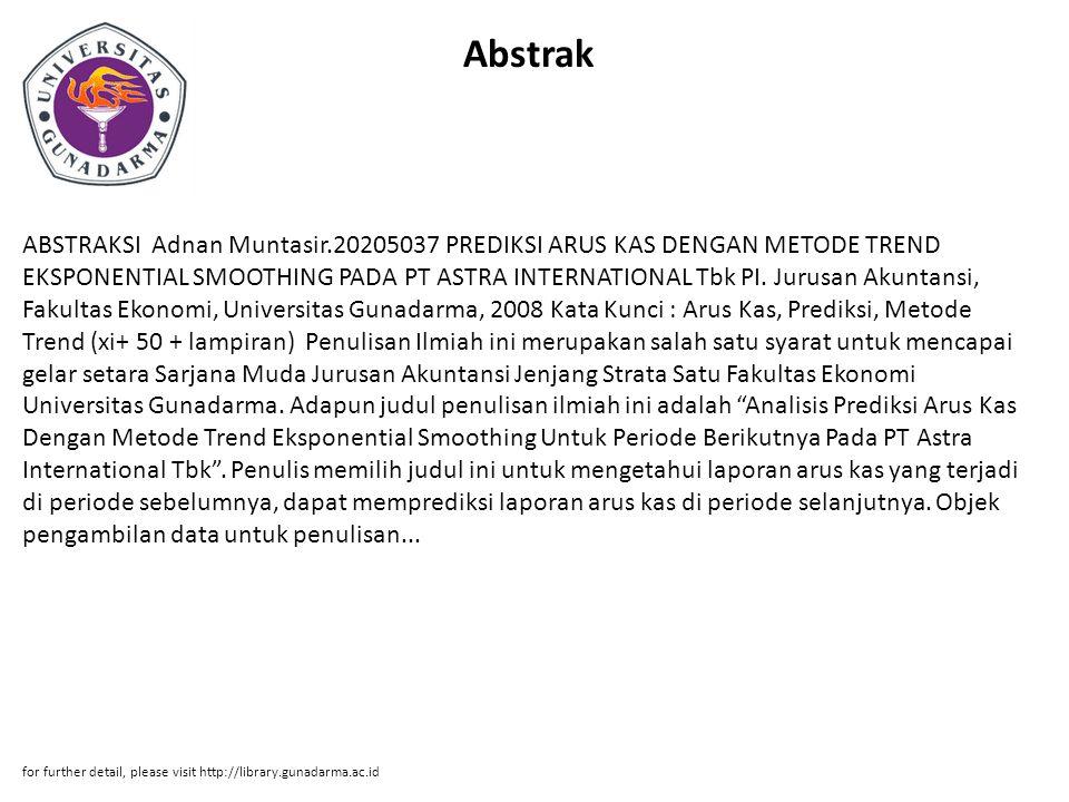 Abstrak ABSTRAKSI Adnan Muntasir.20205037 PREDIKSI ARUS KAS DENGAN METODE TREND EKSPONENTIAL SMOOTHING PADA PT ASTRA INTERNATIONAL Tbk PI.