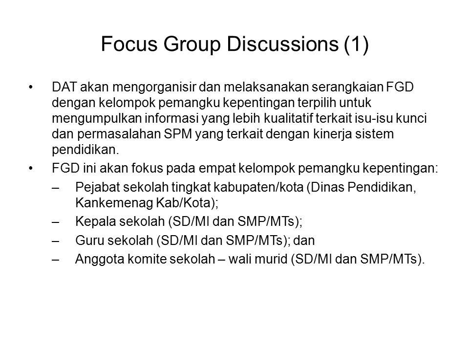 Focus Group Discussions (1) DAT akan mengorganisir dan melaksanakan serangkaian FGD dengan kelompok pemangku kepentingan terpilih untuk mengumpulkan i