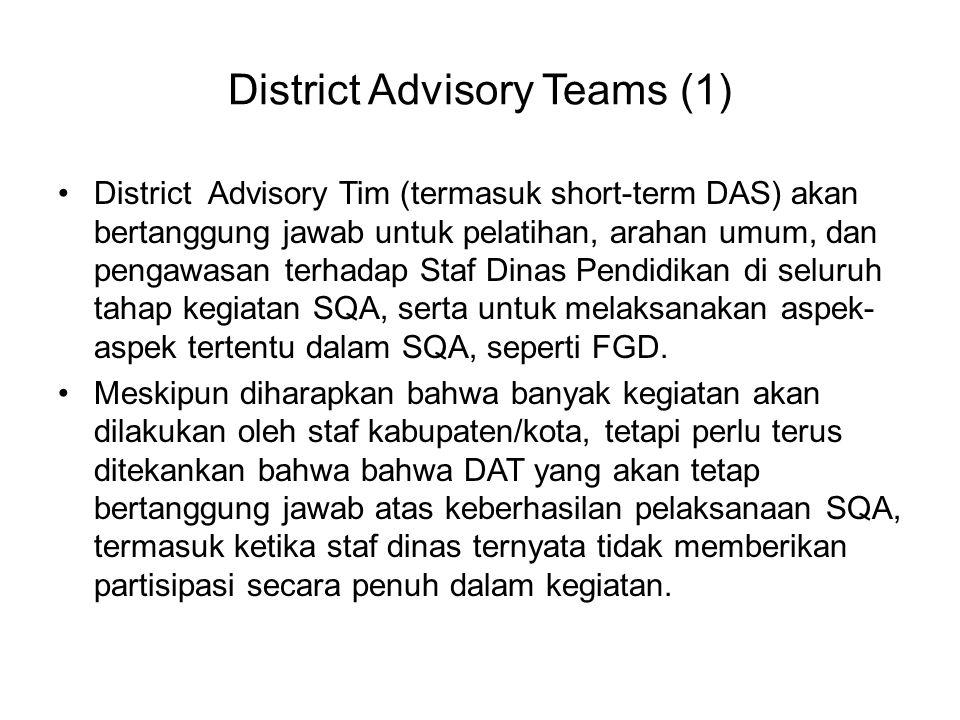 District Advisory Teams (1) District Advisory Tim (termasuk short-term DAS) akan bertanggung jawab untuk pelatihan, arahan umum, dan pengawasan terhad