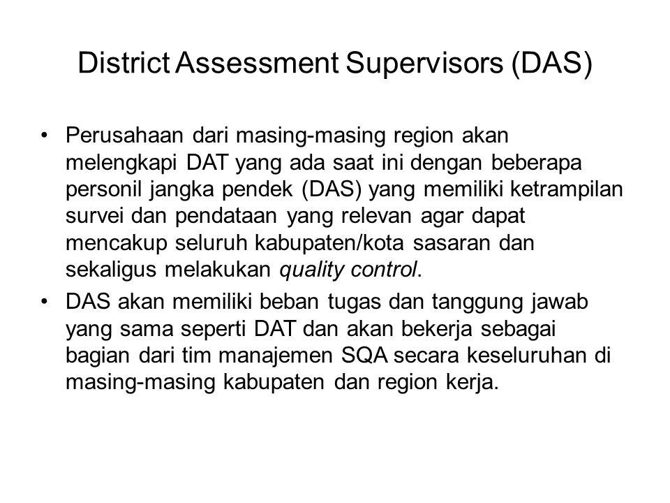 District Assessment Supervisors (DAS) Perusahaan dari masing-masing region akan melengkapi DAT yang ada saat ini dengan beberapa personil jangka pende