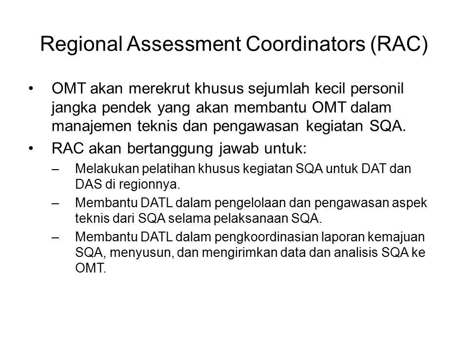 Regional Assessment Coordinators (RAC) OMT akan merekrut khusus sejumlah kecil personil jangka pendek yang akan membantu OMT dalam manajemen teknis da