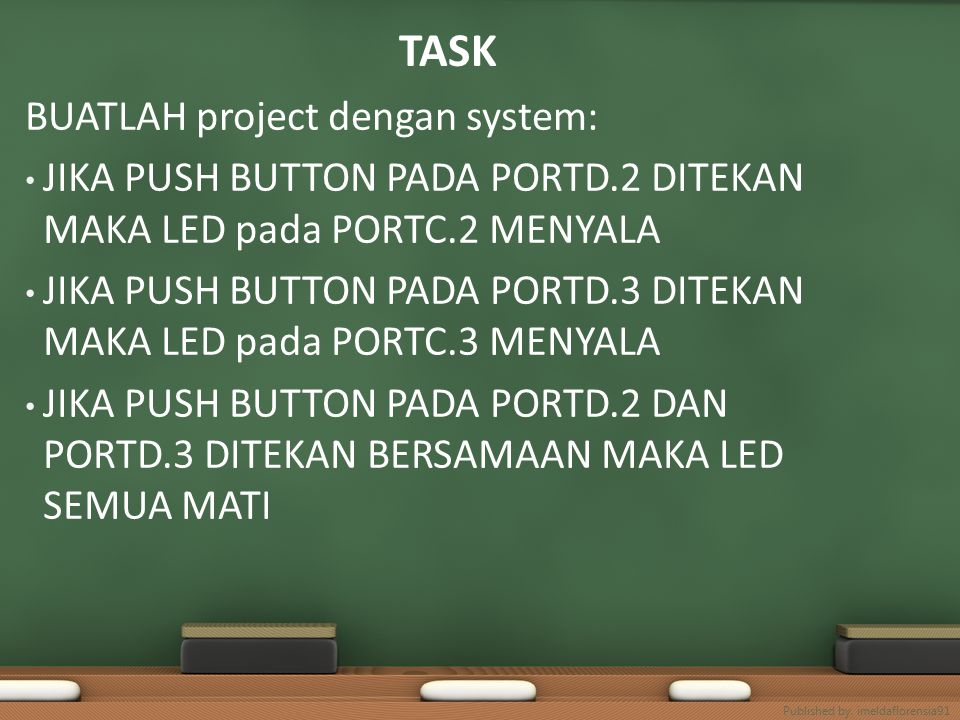 TASK BUATLAH project dengan system: JIKA PUSH BUTTON PADA PORTD.2 DITEKAN MAKA LED pada PORTC.2 MENYALA JIKA PUSH BUTTON PADA PORTD.3 DITEKAN MAKA LED pada PORTC.3 MENYALA JIKA PUSH BUTTON PADA PORTD.2 DAN PORTD.3 DITEKAN BERSAMAAN MAKA LED SEMUA MATI Published by.