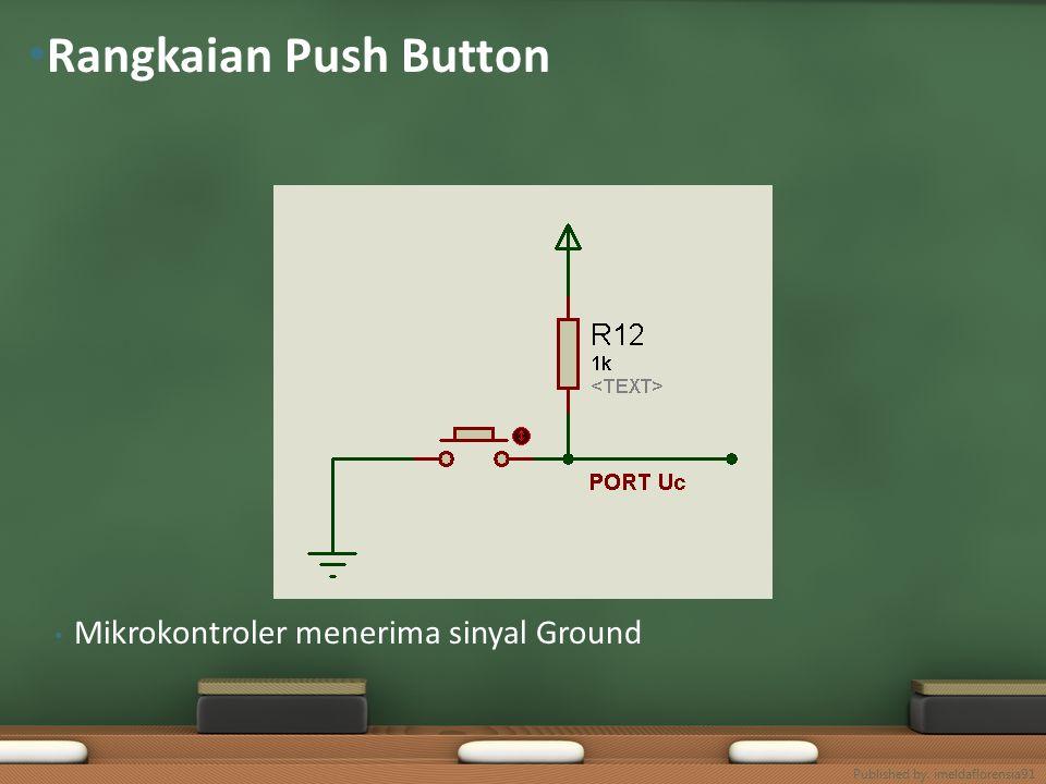 Rangkaian Push Button Pada Uc Published by. imeldaflorensia91
