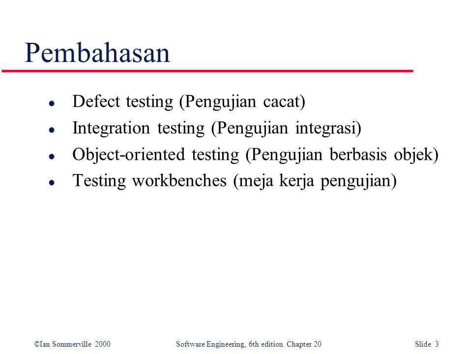 ©Ian Sommerville 2000 Software Engineering, 6th edition. Chapter 20 Slide 14 Partisi Equivalesi