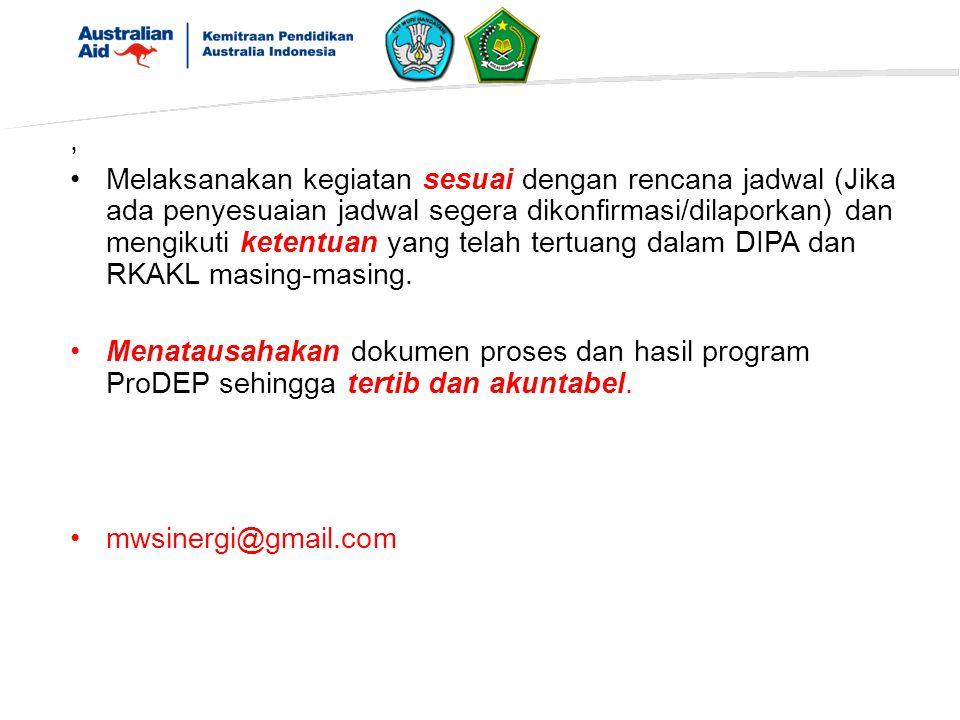 , Melaksanakan kegiatan sesuai dengan rencana jadwal (Jika ada penyesuaian jadwal segera dikonfirmasi/dilaporkan) dan mengikuti ketentuan yang telah tertuang dalam DIPA dan RKAKL masing-masing.