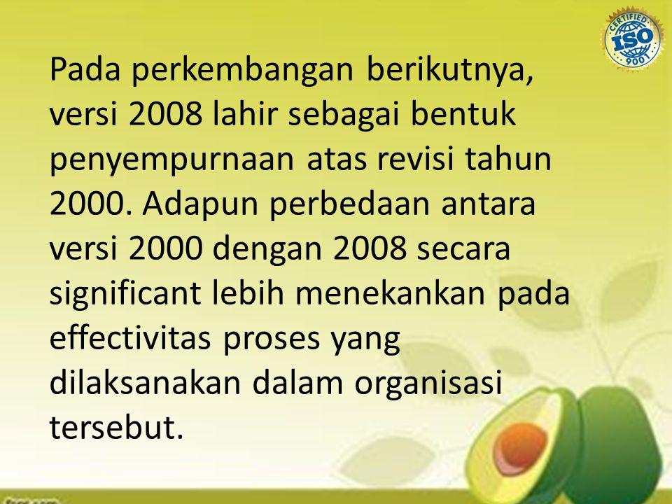 Pada perkembangan berikutnya, versi 2008 lahir sebagai bentuk penyempurnaan atas revisi tahun 2000. Adapun perbedaan antara versi 2000 dengan 2008 sec