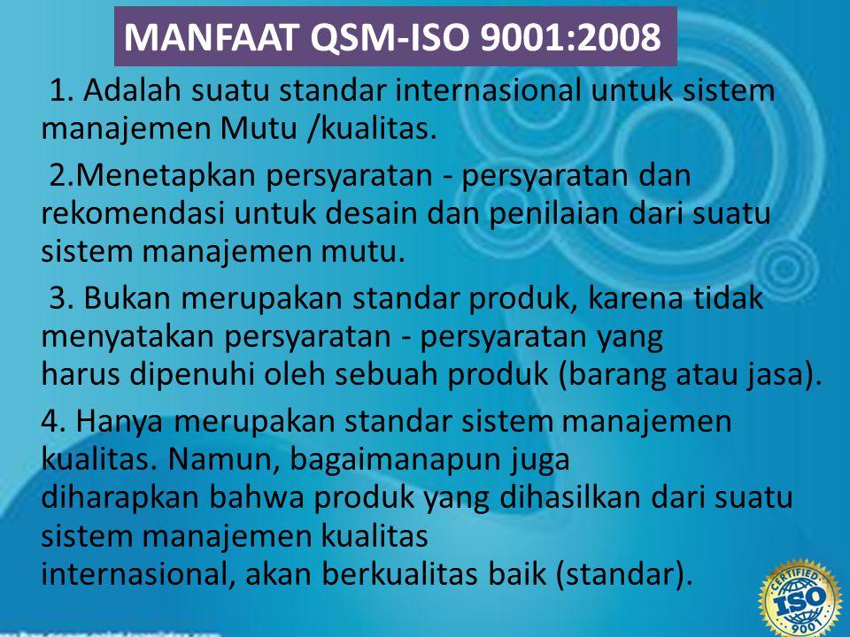 1.Adalah suatu standar internasional untuk sistem manajemen Mutu /kualitas.