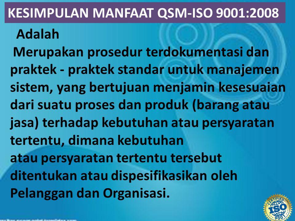 Adalah Merupakan prosedur terdokumentasi dan praktek - praktek standar untuk manajemen sistem, yang bertujuan menjamin kesesuaian dari suatu proses da