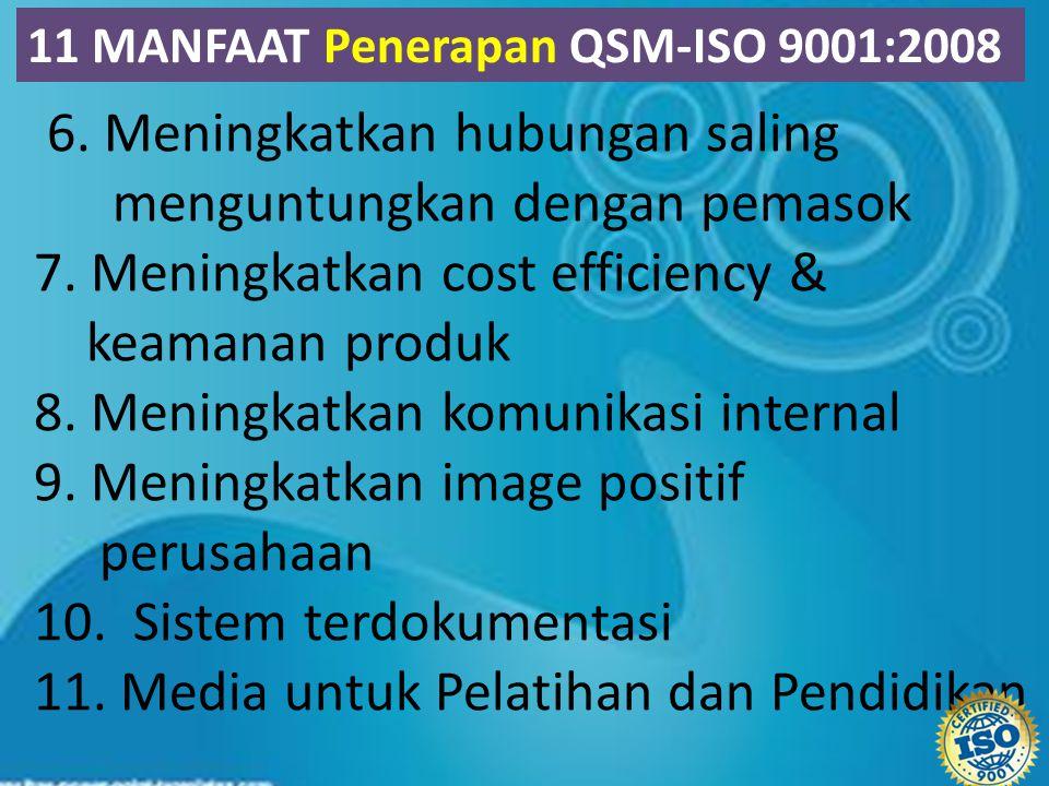 6. Meningkatkan hubungan saling menguntungkan dengan pemasok 7. Meningkatkan cost efficiency & keamanan produk 8. Meningkatkan komunikasi internal 9.