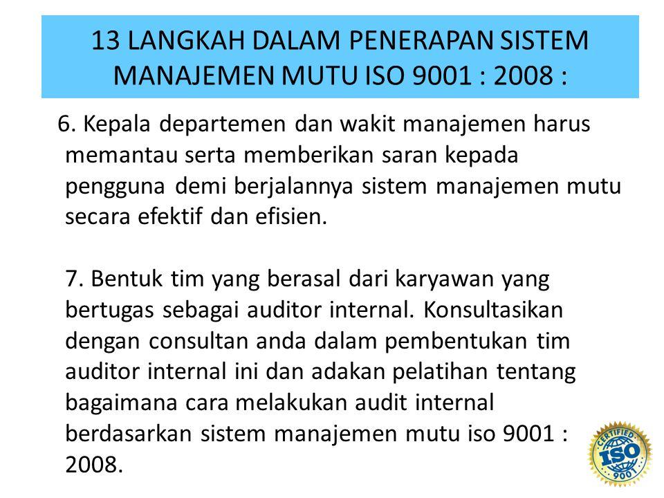 6. Kepala departemen dan wakit manajemen harus memantau serta memberikan saran kepada pengguna demi berjalannya sistem manajemen mutu secara efektif d