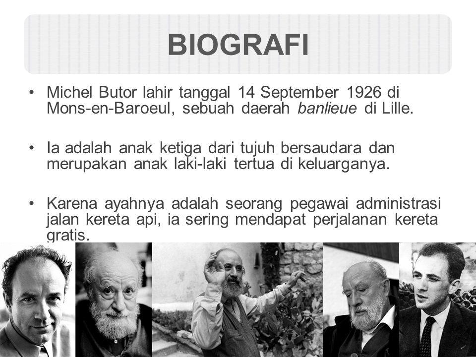 BIOGRAFI Michel Butor lahir tanggal 14 September 1926 di Mons-en-Baroeul, sebuah daerah banlieue di Lille. Ia adalah anak ketiga dari tujuh bersaudara