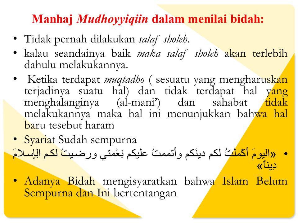 Manhaj Mudhoyyiqiin dalam menilai bidah: Tidak pernah dilakukan salaf sholeh.