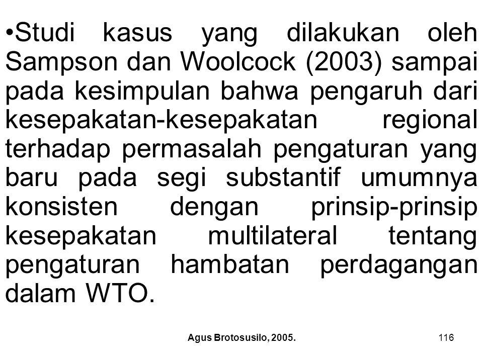 Agus Brotosusilo, 2005.117 Penelitian mereka menunjukkan bahwa WTO-Plus hasil persetujuan-persetujuan regional lebih menekankan pada ketentuan prosedural (adjective law) daripada peningkatan kewajiban-kewajiban substansif (substantive law).
