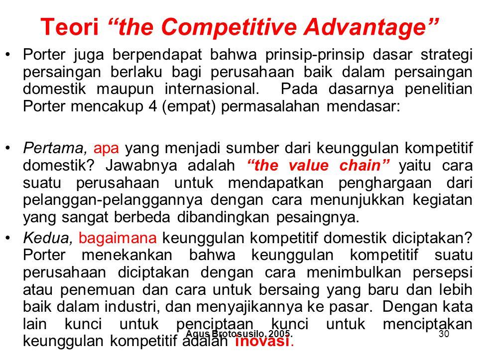 Agus Brotosusilo, 2005.31 Teori the Competitive Advantage Ketiga, bagaimana cara mempertahankan keunggulan kompetitif domestik.