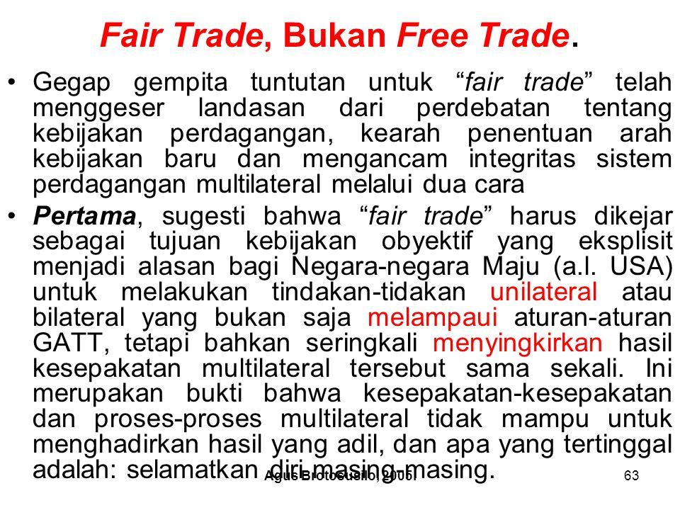 Agus Brotosusilo, 2005.64 Fair Trade, Bukan Free Trade.