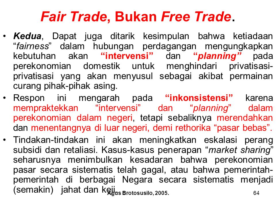 Agus Brotosusilo, 2005.65 Fair Trade, Bukan Free Trade.