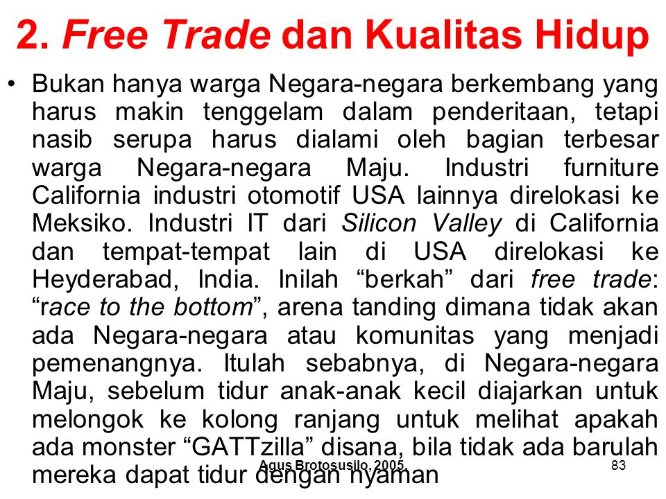 Agus Brotosusilo, 2005.84 2.Free Trade dan Kualitas Hidup c).