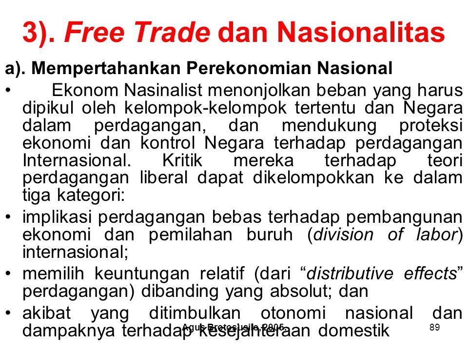 Agus Brotosusilo, 2005.90 Free Trade dan Nasionalitas Nasinalism ekonomi berakar dari merkantilism abad XVII dan XVIII.