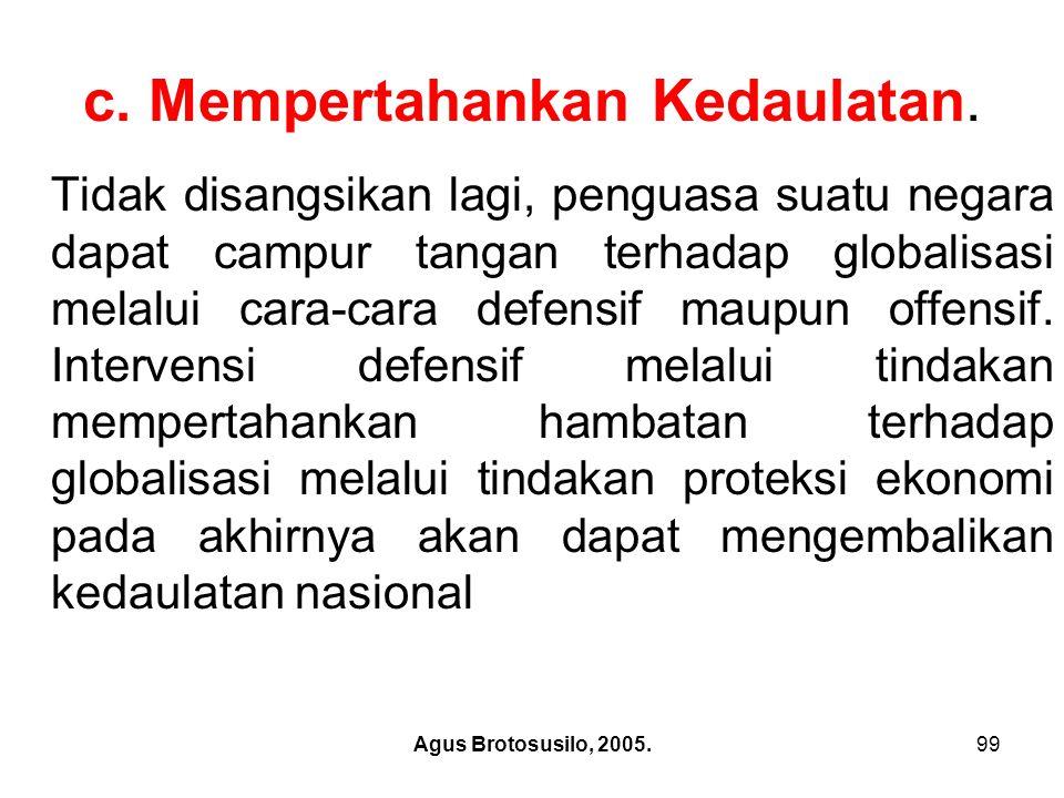 Agus Brotosusilo, 2005.100 c.Mempertahankan Kedaulatan..