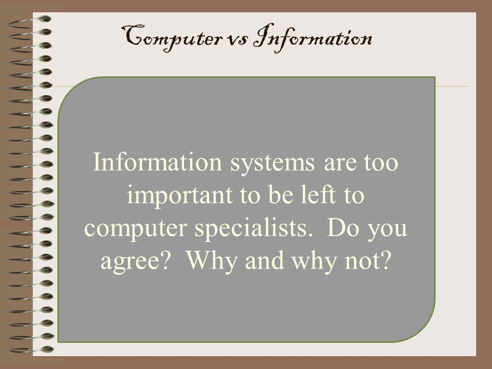 Information systems are too important to be left to computer specialists.