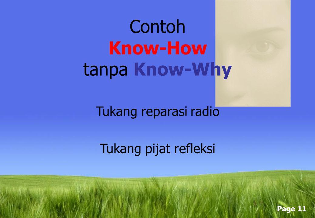 Page 10 Contoh Know-What tanpa Know-How Saya tahu cara kerja mobil.