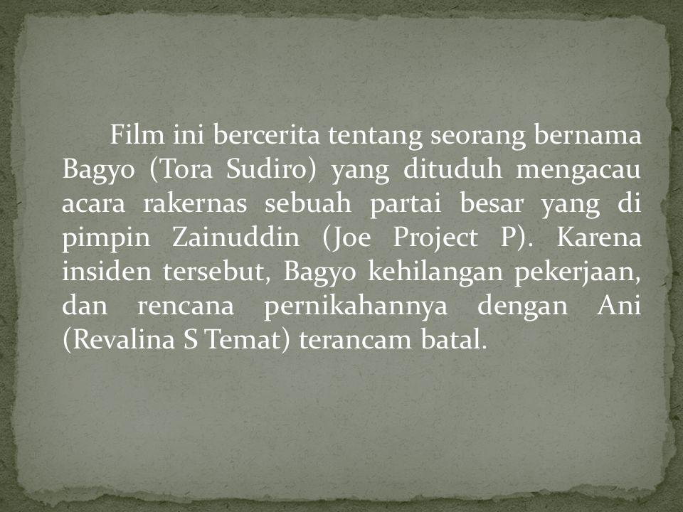 Film ini bercerita tentang seorang bernama Bagyo (Tora Sudiro) yang dituduh mengacau acara rakernas sebuah partai besar yang di pimpin Zainuddin (Joe