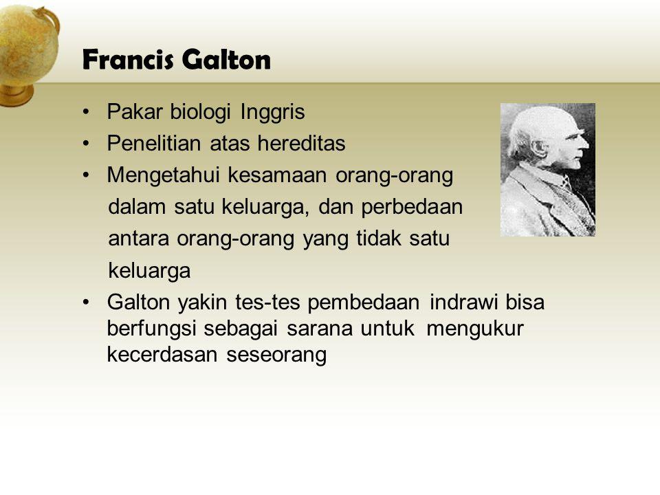 Francis Galton Pakar biologi Inggris Penelitian atas hereditas Mengetahui kesamaan orang-orang dalam satu keluarga, dan perbedaan antara orang-orang y