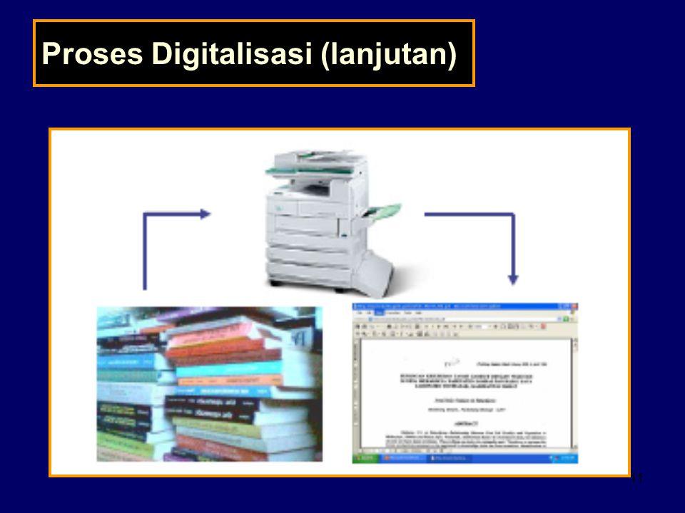 11 Proses Digitalisasi (lanjutan)