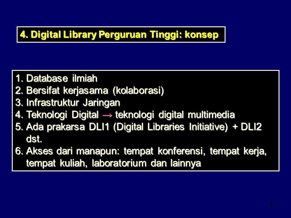 7 1.format digital elektronik 2.organisasi (suatu perpustakaan) 3.networked and distributed (informasi sharable) 4.bersifat bebas 5.adanya pembimbingan 6.upload dan download 5.