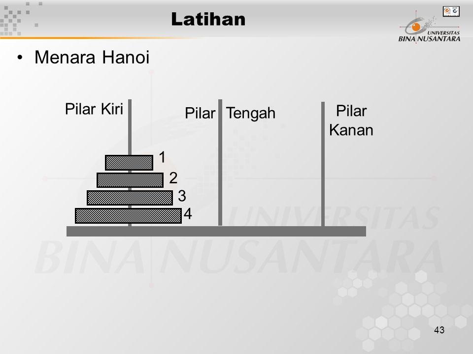 43 Latihan Menara Hanoi 1 2 3 4 Pilar Kiri Pilar Kanan Pilar Tengah