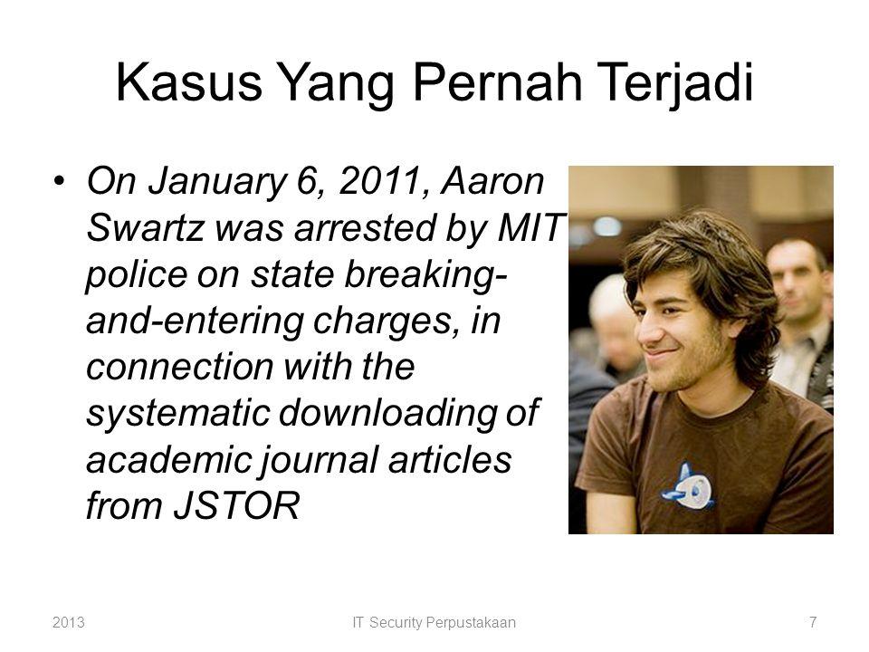 Ancaman + Kendali Penerapan RFID untuk identitas buku –Dirusak agar buku dapat dicuri 2013IT Security Perpustakaan8