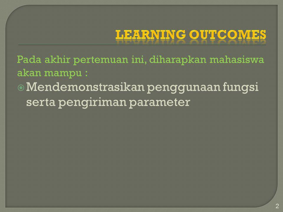 Pada akhir pertemuan ini, diharapkan mahasiswa akan mampu :  Mendemonstrasikan penggunaan fungsi serta pengiriman parameter 2