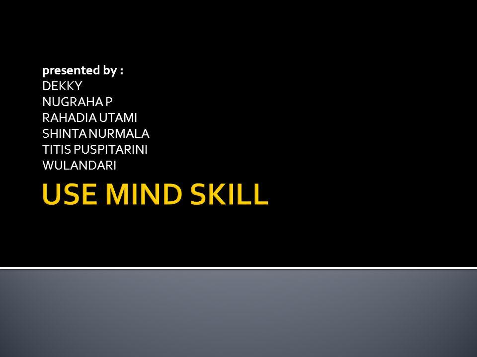 presented by : DEKKY NUGRAHA P RAHADIA UTAMI SHINTA NURMALA TITIS PUSPITARINI WULANDARI