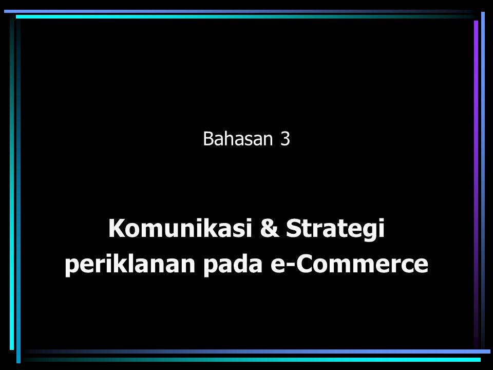 Bahasan 3 Komunikasi & Strategi periklanan pada e-Commerce