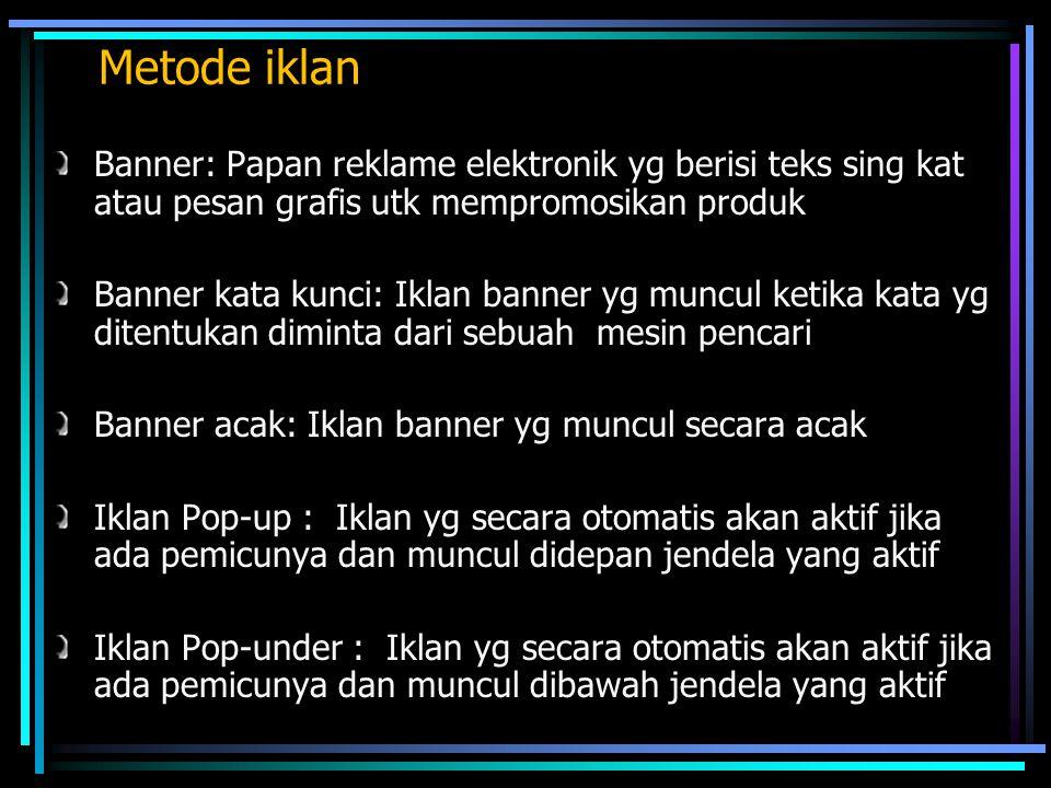 Banner: Papan reklame elektronik yg berisi teks sing kat atau pesan grafis utk mempromosikan produk Banner kata kunci: Iklan banner yg muncul ketika k