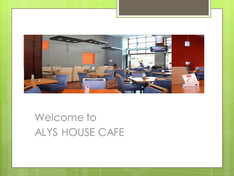 Welcome to ALYS HOUSE CAFE
