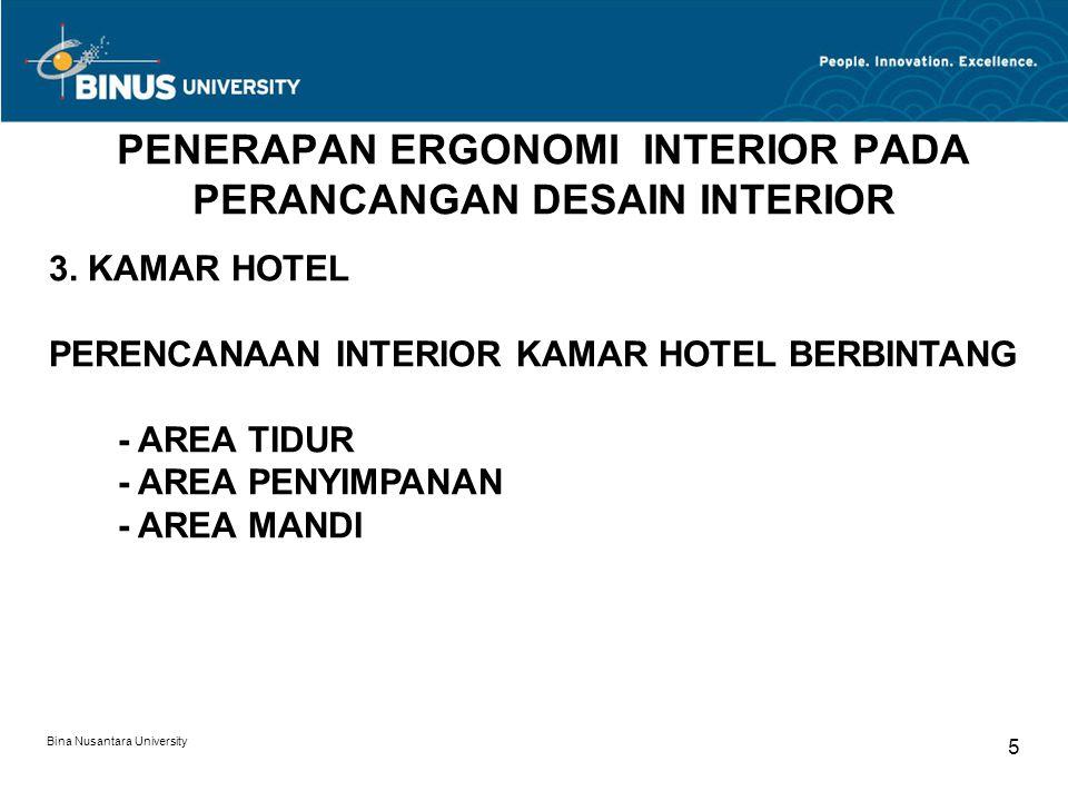 Bina Nusantara University 5 PENERAPAN ERGONOMI INTERIOR PADA PERANCANGAN DESAIN INTERIOR 3. KAMAR HOTEL PERENCANAAN INTERIOR KAMAR HOTEL BERBINTANG -