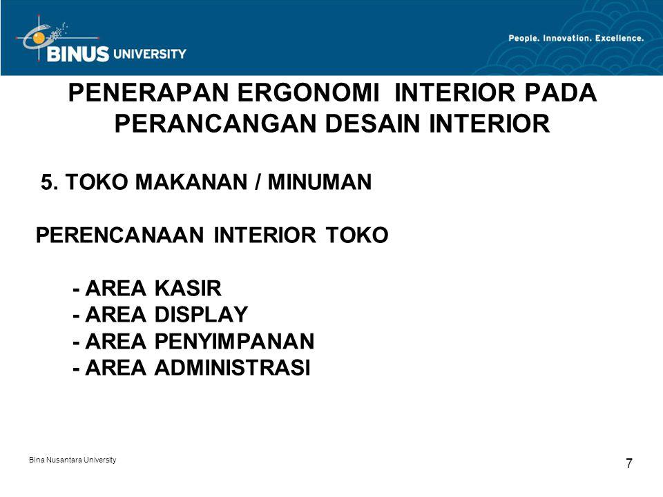 Bina Nusantara University 7 PENERAPAN ERGONOMI INTERIOR PADA PERANCANGAN DESAIN INTERIOR 5. TOKO MAKANAN / MINUMAN PERENCANAAN INTERIOR TOKO - AREA KA