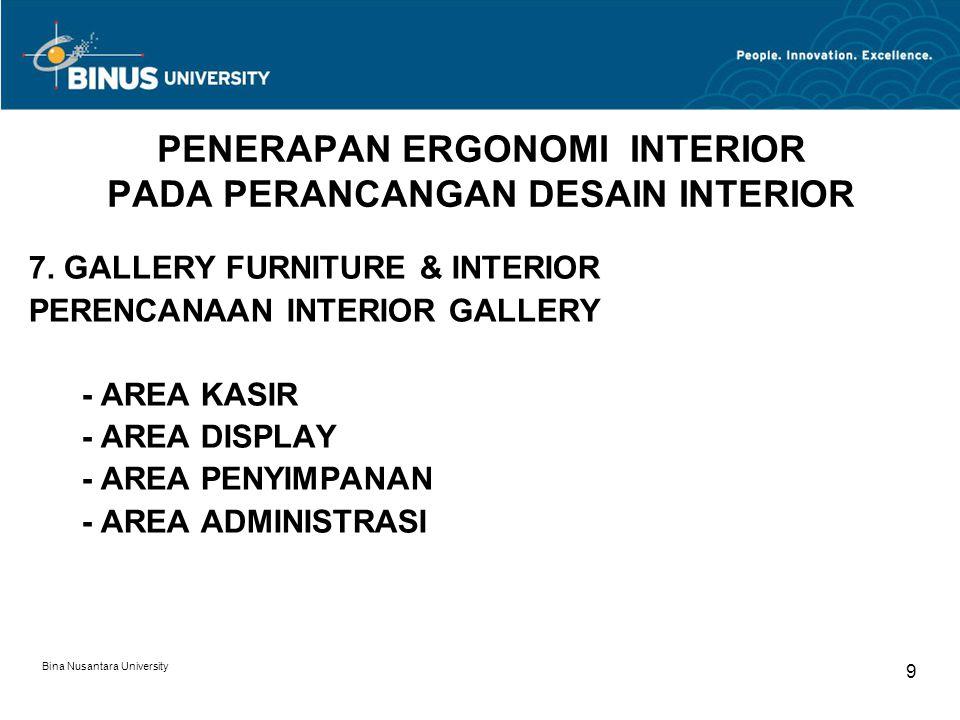 Bina Nusantara University 10 PENERAPAN ERGONOMI INTERIOR PADA PERANCANGAN DESAIN INTERIOR 8.
